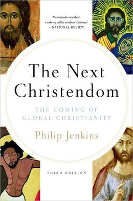 Book Next Christendom: The Coming of Global Christianity by Philip Jenkins