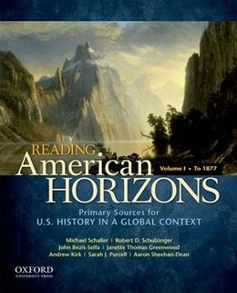 Book Reading American Horizons: U.S. History in a Global Context, Volume I: To 1877 by Michael Schaller