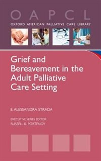Book Grief and Bereavement in the Adult Palliative Care Setting by E. Alessandra Strada