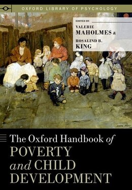 Book The Oxford Handbook of Poverty and Child Development by Valerie Maholmes
