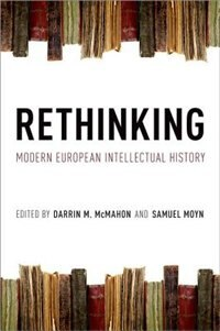 Book Rethinking Modern European Intellectual History by Darrin M. McMahon