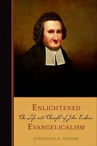 Enlightened Evangelicalism: The Life And Thought Of John Erskine