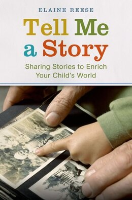 Book Tell Me a Story: Sharing Stories to Enrich Your Childs World by Elaine Reese