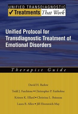 Book Unified Protocol for Transdiagnostic Treatment of Emotional Disorders: Therapist Guide by David  H. Barlow