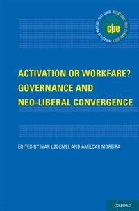 Book Activation or Workfare? Governance and Neo-Liberal Convergence by Ivar Lodemel