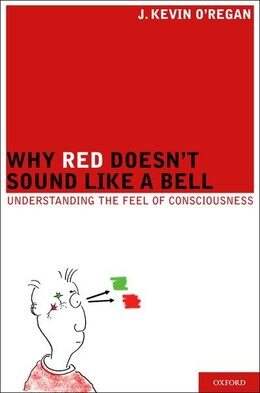 Book Why Red Doesnt Sound Like a Bell: Understanding the feel of consciousness by J. Kevin ORegan