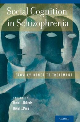 Book Social Cognition in Schizophrenia: From Evidence to Treatment by David L. Roberts