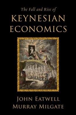 Book The Fall and Rise of Keynesian Economics by John Eatwell