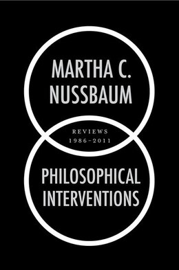 Book Philosophical Interventions: Reviews 1986-2011 by Martha C. Nussbaum