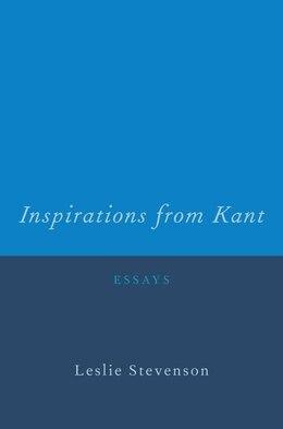 Book Inspirations from Kant: Essays by Leslie Stevenson