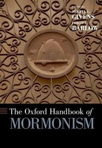Book The Oxford Handbook of Mormonism by Terryl L. Givens
