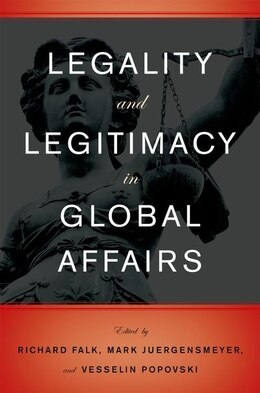 Book Legality and Legitimacy in Global Affairs by Mark Juergensmeyer