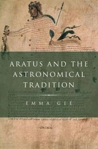 Book Aratus and the Astronomical Tradition by Emma Gee