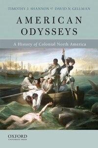 American Odysseys: A History of Colonial North America