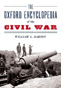 Book The Oxford Encyclopedia of the Civil War by William L. Barney