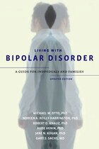 Living with Bipolar Disorder: A Guide for Individuals and Families, Updated Edition