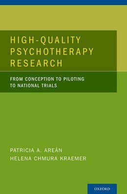 Book High-Quality Psychotherapy Research: From Conception to Piloting to National Trials by Patricia A. Arean