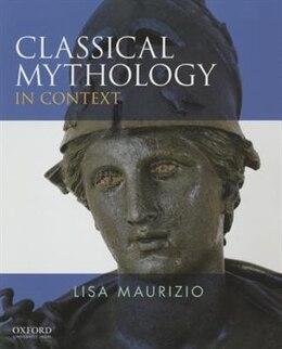Book Classical Mythology in Context by Lisa Maurizio
