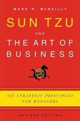Book Sun Tzu and the Art of Business: Six Strategic Principles for Managers by Mark R. McNeilly