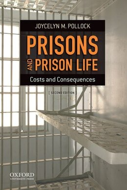 Book Prisons and Prison Life: Costs and Consequences by Joycelyn M. Pollock