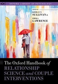 Book The Oxford Handbook of Relationship Science and Couple Interventions by Kieran T. Sullivan