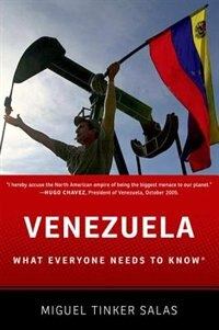 Book Venezuela: What Everyone Needs to Know by Miguel Tinker-Salas