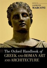 Book The Oxford Handbook of Greek and Roman Art and Architecture by Clemente Marconi