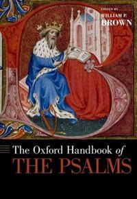 Book The Oxford Handbook of the Psalms by William P. Brown