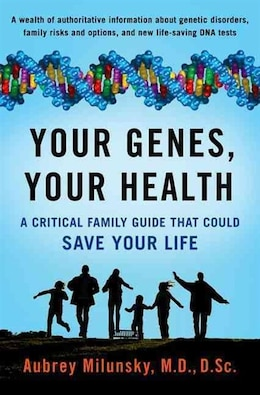 Book Your Genes, Your Health: A Critical Family Guide That Could Save Your Life by Aubrey Milunsky