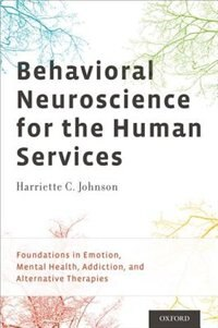 Book Behavioral Neuroscience for the Human Services: Foundations in Emotion, Mental Health, Addiction… by Harriette C. Johnson