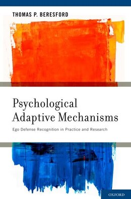 Book Psychological Adaptive Mechanisms: Ego Defense Recognition in Practice and Research by Thomas P. Beresford