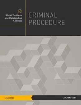Book Criminal Procedure: Model Problems and Outstanding Answers by Carlton Bailey