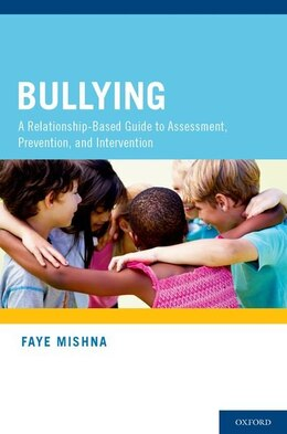 Book Bullying: A Guide to Research, Intervention, and Prevention by Faye Mishna