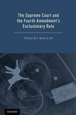 Book The Supreme Court and the Fourth Amendments Exclusionary Rule by Tracey Maclin
