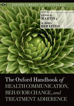 Book The Oxford Handbook of Health Communication, Behavior Change, and Treatment Adherence by Leslie R. Martin
