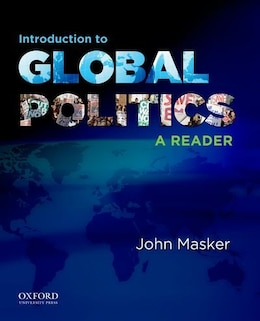 Book Introduction to Global Politics: A Reader by John S. Masker