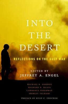 Book Into the Desert: Reflections on the Gulf War by Jeffrey Engel