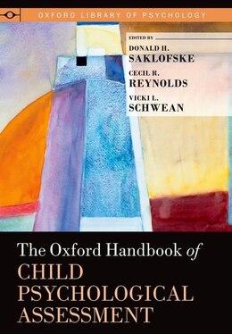 Book The Oxford Handbook of Child Psychological Assessment by Donald H. Saklofske