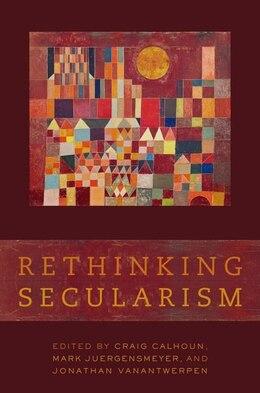 Book Rethinking Secularism by Craig Calhoun