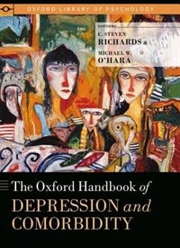 Book The Oxford Handbook of Depression and Comorbidity by C. Steven Richards