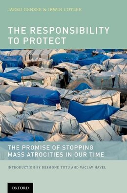 Book The Responsibility to Protect: The Promise of Stopping Mass Atrocities in Our Time by Jared Genser