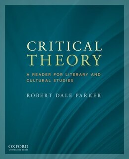 Book Critical Theory: A Reader for Literary and Cultural Studies by Parker, Robert Dale