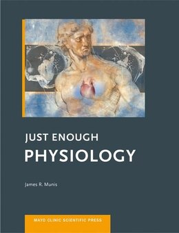 Book Just Enough Physiology by James R. Munis