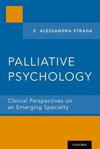 Palliative Psychology: Clinical Perspectives on an Emerging Specialty