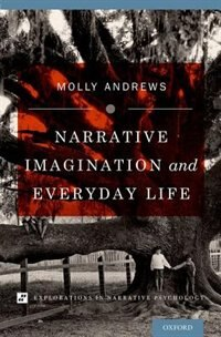 Book Narrative Imagination and Everyday Life by Molly Andrews