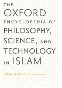 Book The Oxford Encyclopedia of Philosophy, Science, and Technology in Islam: Two Volume Set by Ibrahim Kalin