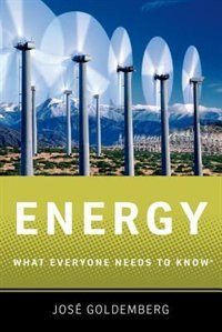 Book Energy: What Everyone Needs to Know by Jose Goldemberg