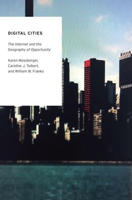 Book Digital Cities: The Internet and the Geography of Opportunity by Karen Mossberger