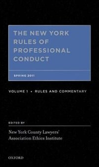 Book The New York Rules of Professional Conduct: Spring 2011 by New York County Lawyers Association Ethics Instit