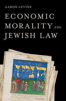 Book Economic Morality and Jewish Law by Aaron Levine
